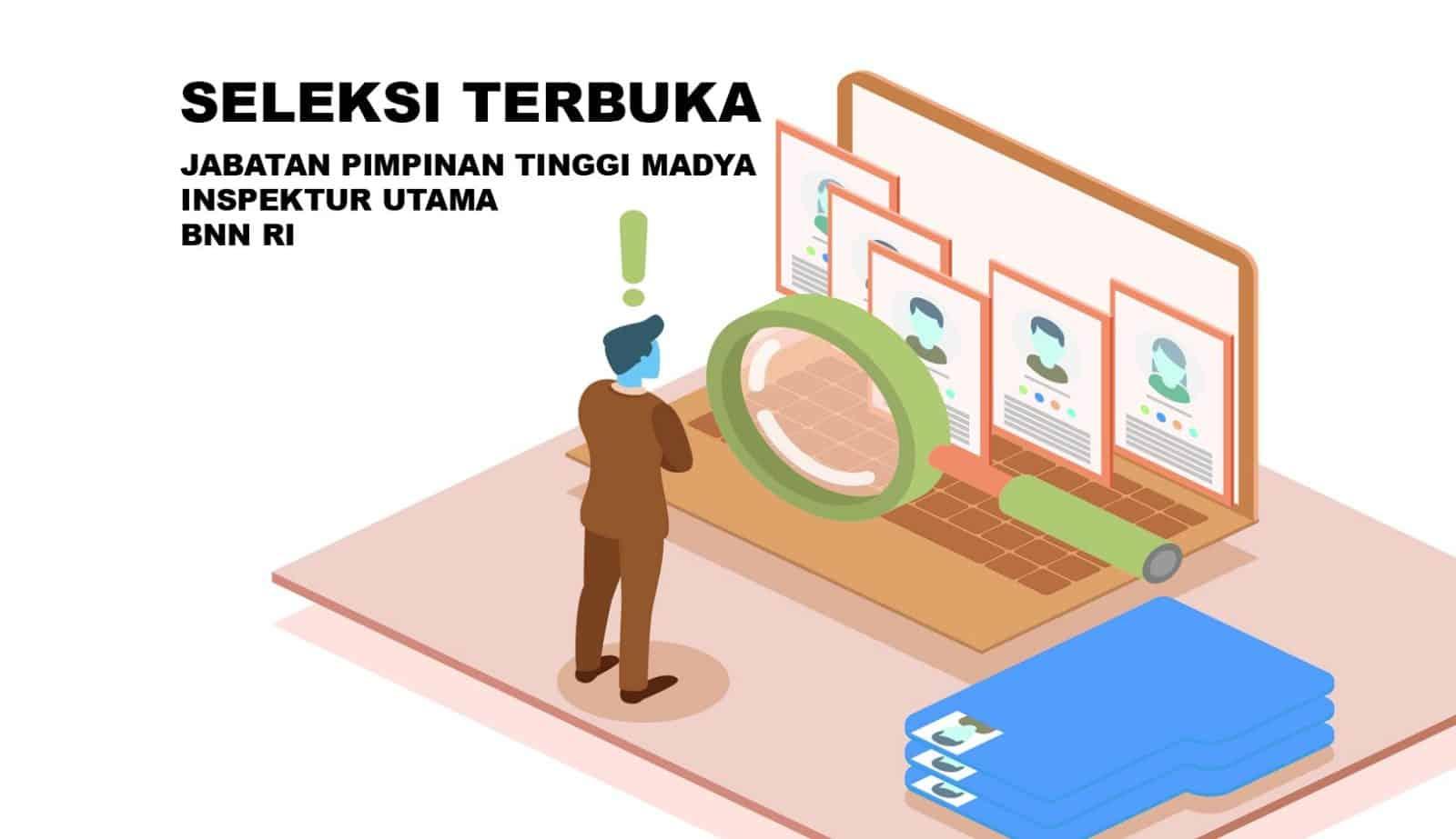 SELEKSI TERBUKA JABATAN PIMPINAN TINGGI MADYA INSPEKTUR UTAMA BNN T.A. 2019