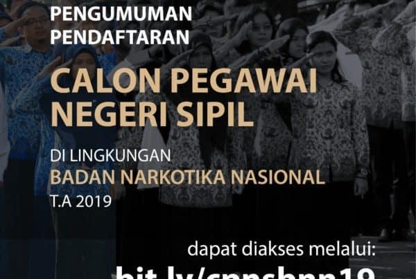 PENGUMUMAN PENGADAAN CALON PEGAWAI NEGERI SIPIL BADAN NARKOTIKA NASIONAL T.A. 2019