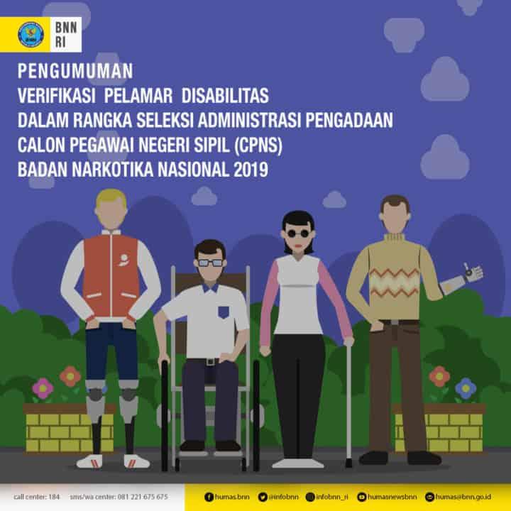 Verifikasi Pelamar Disabilitas Dalam Rangka Seleksi Administrasi Pengadaan Calon Pegawai Negeri Sipil (CPNS) Badan Narkotika Nasional Tahub Anggaran 2019.
