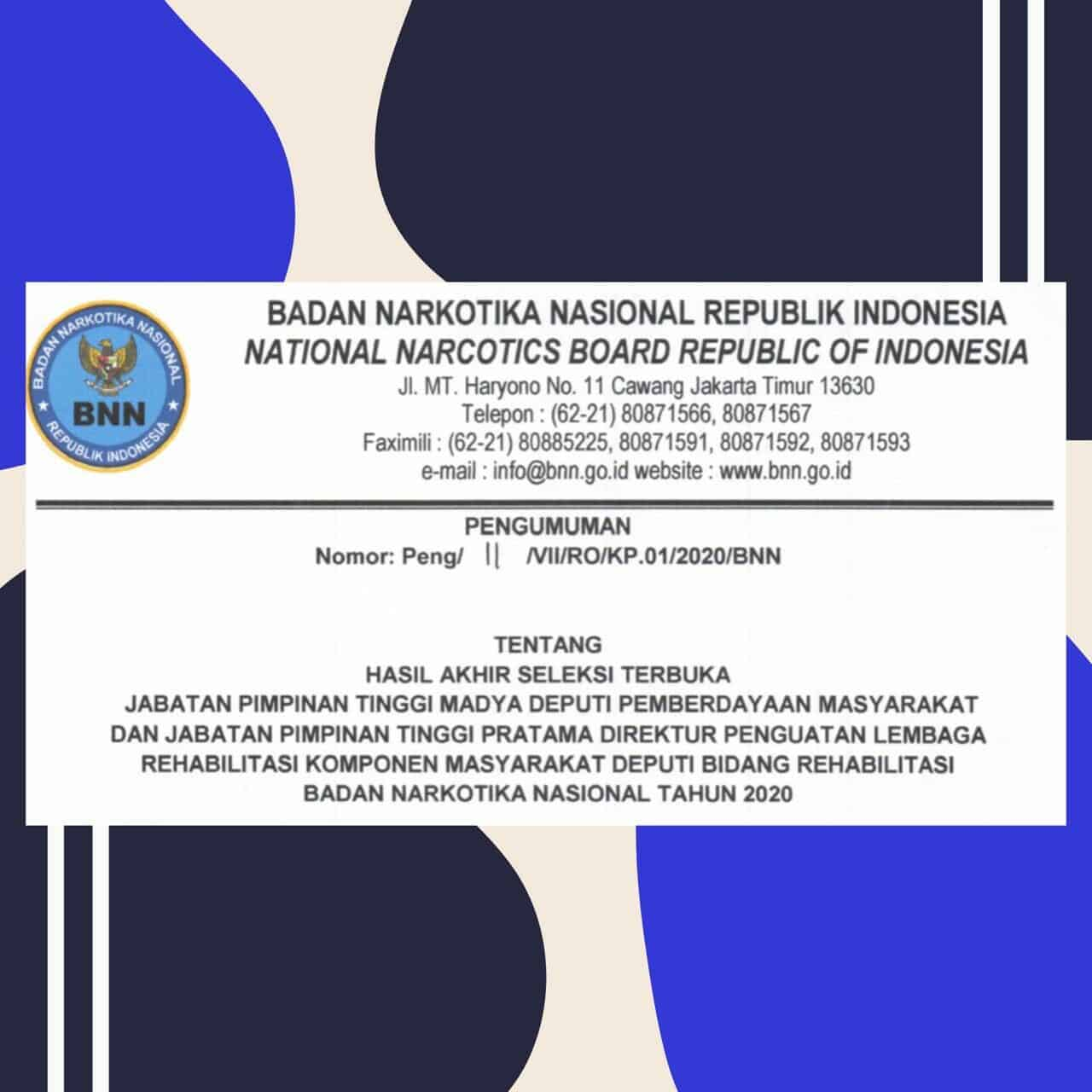 Pengumuman Hasil Akhir Seleksi Terbuka Jabatan Pimpinan Tinggi Madya Deputi Bidang Pemberdayaan Masyarakat dan Direktur PLRKM Deputi Bidan Rehabilitasi BNN
